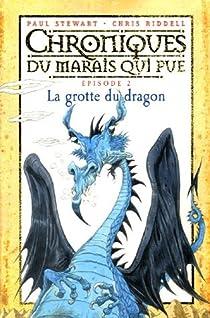 Chroniques du marais qui pue, tome 2 : La grotte du dragon par Stewart