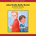 Jake Drake: Bully Buster | Andrew Clements