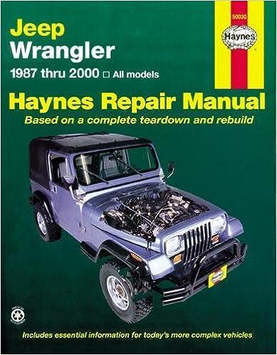 jeep wrangler 1987 2011 repair manual haynes repair manual