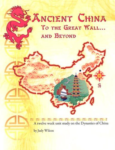 Ancient China: To the Great Wall...and - Ancient Great China