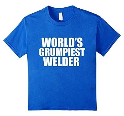 World's Grumpiest Welder Funny T-shirt Grumpy Welding
