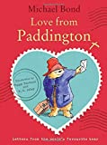 By Michael Bond Love from Paddington [Hardcover]