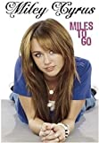 Miley Cyrus: Miles To Go