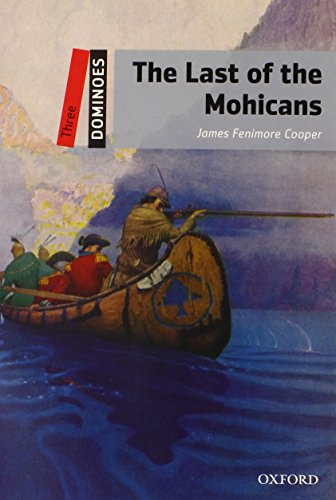 Dominoes: Level 3: 1,000-Word Vocabulary The Last of the Mohicans by Oxford University Press