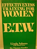 img - for Effectiveness Training For Women E.T.W. book / textbook / text book