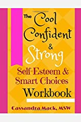 The Cool Confident and Strong Self-Esteem & Smart Choices Workbook Paperback