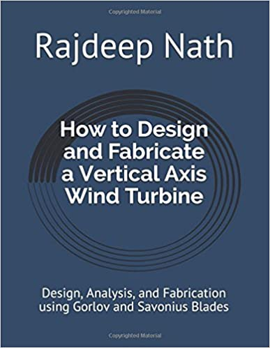 How to Design and Fabricate a Vertical Axis Wind Turbine