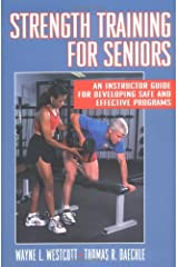 Strength Training for Seniors: An Instructor Guide for Developing Safe and Effective Programs Paperback