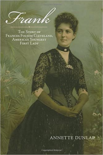 Frank The Story Of Frances Folsom Cleveland America S