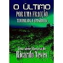 Por Uma Fracção (O Último - Temporada 0) (Portuguese Edition)