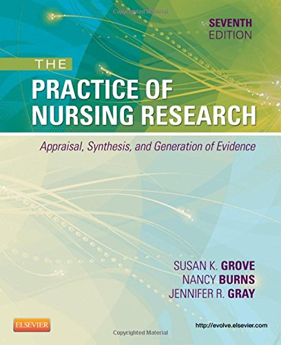 The Practice of Nursing Research: Appraisal, Synthesis, and Generation of Evidence, 7e