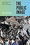 The Public Image: Photography and Civic Spectatorship