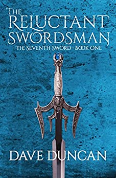 The Reluctant Swordsman (The Seventh Sword Book 1) by [Duncan, Dave]
