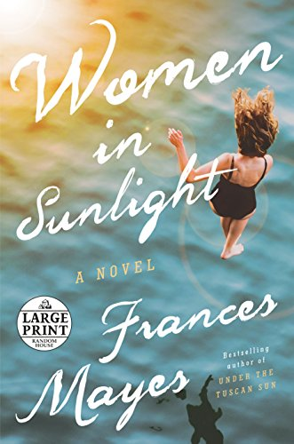 Prints Tuscany Bella (Women in Sunlight: A Novel (Random House Large Print))