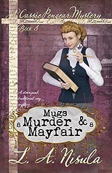 Mugs, Murder, and Mayfair (Cassie Pengear Mysteries Book 8) (English Edition) por [Nisula, L. A.]
