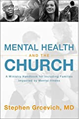 Mental Health and the Church: A Ministry Handbook for Including Children and Adults with ADHD, Anxiety, Mood Disorders, and Other Common Mental Health Conditions Paperback