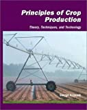 Principles of Crop Production: Theory, Techniques, and Technology by George Acquaah (2001-06-07)