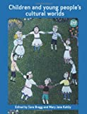 Children and Young People's Cultural Worlds, , 1447305825