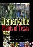 Remarkable Plants of Texas, Matt Warnock Turner, 0292757034