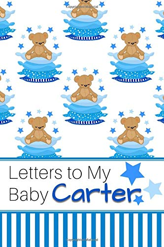Letters to My Baby Carter: Personalized Journal for New Mommies with Baby Boy's Name