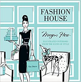 Fashion House: Illustrated Interiors From The Icons Of Style Descargar Epub Ahora