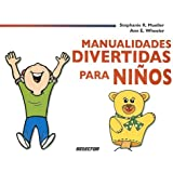 Manualidades divertidas para ninos / Crafts fun for Kids (Spanish Edition)