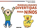 Manualidades Divertidas para Ninos, Ann E. Wheeler and Stephanie R. Mueller, 9706438424