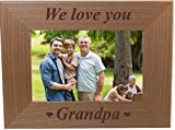 We Love You Grandpa - Engraved Wood Picture Frame - Fits 4x6 inch Photo