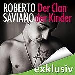 Der Clan der Kinder | Roberto Saviano