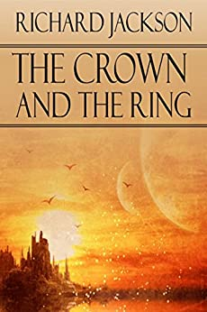 The Crown and the Ring by [Jackson, Richard]