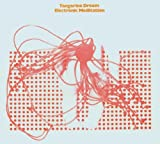 Electronic Meditation by Tangerine Dream (2002-09-16)