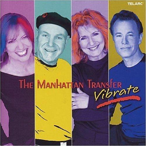 Vibrate by Manhattan Transfer (2006-07-09)