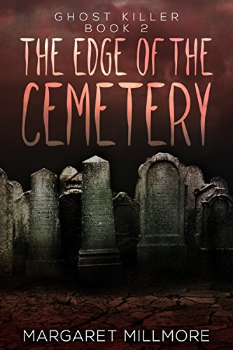 Book cover image for The Edge Of The Cemetery (Ghost Killer Book 2)