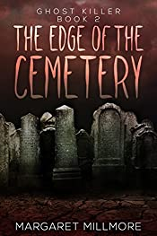 The Edge Of The Cemetery (Ghost Killer Book 2)