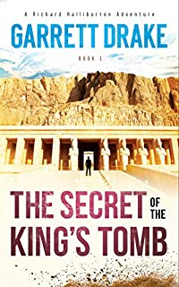 The Secret Of The King's Tomb by Garrett Drake ebook deal