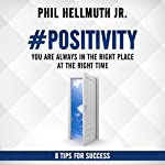 #POSITIVITY: You Are Always in the Right Place at the Right Time | Phil Hellmuth
