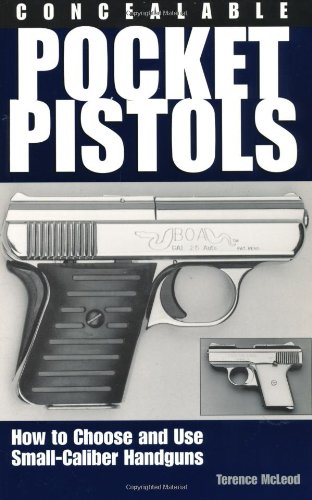 Concealable Pocket Pistols: How To Choose And Use Small-Caliber - Handgun Caliber