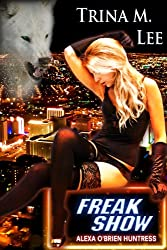 Freak Show (Alexa O'Brien Huntress Series Book 7) (English Edition)