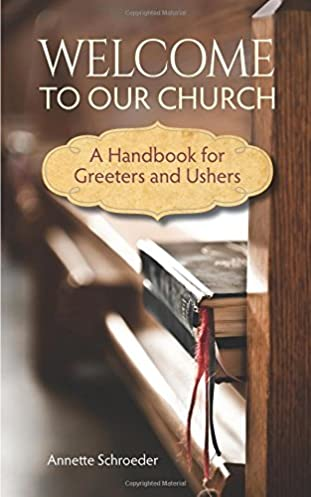 welcome to our church a handbook for greeters and ushers annette rh amazon com Church Usher Symbols Church Usher Uniforms