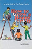How to Grow a Happy Family, Audie Gaddis, 0916035336