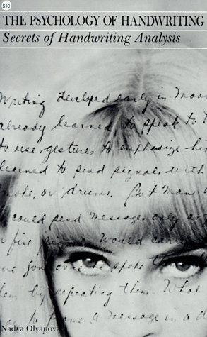 The Psychology of Handwriting: Secrets of Handwriting Analysis by Nadya Olyanova (1960-06-01) by Wilshire Book Company