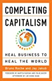 Completing Capitalism: Heal Business to Heal the