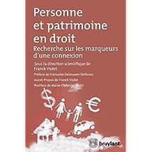 Personne et patrimoine en droit: Recherche sur les marqueurs d'une connexion (ELSB.HORS COLL.) (French Edition)