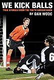 We Kick Balls, Dan Woog, 0985972009