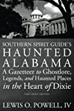 img - for Southern Spirit Guide's Haunted Alabama: A Gazetteer to Ghostlore, Legends, and Haunted Places in the Heart of Dixie book / textbook / text book