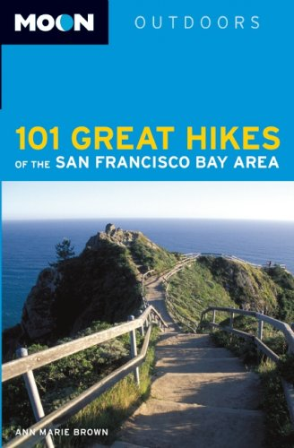 Moon 101 Great Hikes of the San Francisco Bay Area (Moon Outdoors) (Best Hikes In San Francisco Bay Area)