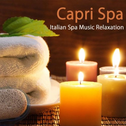 (Capri Spa Relaxation: Italian Spa Music Relaxation to Help you Relax, Serenity & Wellness Piano Music Nature Sounds, Spa Piano Music Therapy for the Heart, Sounds of Nature, Sea Waves for Massage, Yoga and Sauna at That's Amore Hotel)