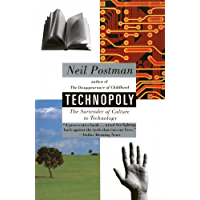 Technopoly: The Surrender of Culture to Technology (English Edition)