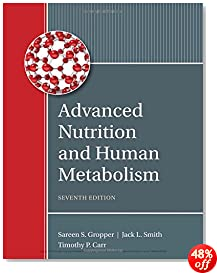 Advanced Nutrition and Human Metabolism (MindTap Course List)