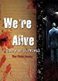 We're Alive: A Story of Survival - Season One (A Full Cast Audio Drama)
